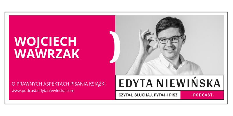 PO 12 / Z Wojciechem Wawrzakiem o prawie dla pisarzy